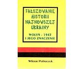 Szczegóły książki FAŁSZOWANIE HISTORII NAJNOWSZEJ UKRAINY