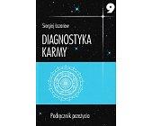 Szczegóły książki DIAGNOSTYKA KARMY 9. PODRĘCZNIK PRZEŻYCIA