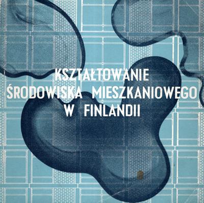 KSZTAŁTOWANIE ŚRODOWISKA MIESZKANIOWEGO W FINLANDII