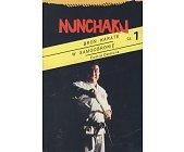 Szczegóły książki NUNCHAKU - BROŃ KARATE W SAMOOBRONIE CZ. 1