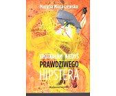 Szczegóły książki SPOTKAŁAM KIEDYŚ PRAWDZIWEGO HIPSTERA