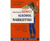 Szczegóły książki DZIECI, ALKOHOL, NARKOTYKI
