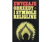 Szczegóły książki ZWYCZAJE, OBRZĘDY I SYMBOLE RELIGIJNE