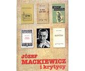 Szczegóły książki JÓZEF MACKIEWICZ I KRYTYCY