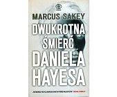 Szczegóły książki DWUKROTNA ŚMIERĆ DANIELA HAYESA