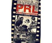Szczegóły książki PRL CZAS NONSENSU. POLSKIE DEKADY KRONIKA NASZYCH CZASÓW 1950-1990