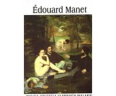 Szczegóły książki EDOUARD MANET (WIELKA KOLEKCJA SŁAWNYCH MALARZY)