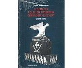 Szczegóły książki FEDERACJA POLSKICH ZWIĄZKÓW OBROŃCÓW OJCZYZNY (1928-1939)