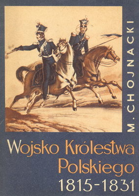WOJSKO KRÓLESTWA POLSKIEGO 1815 - 1831