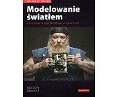 Szczegóły książki MODELOWANIE ŚWIATŁEM - FOTOGRAFIA PORTRETOWA W PRAKTYCE