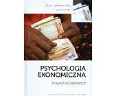Szczegóły książki PSYCHOLOGIA EKONOMICZNA