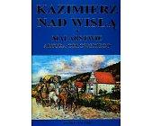 Szczegóły książki KAZIMIERZ NAD WISŁĄ W MALARSTWIE ARTURA ORŁOWSKIEGO