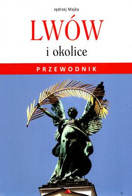 LWÓW I OKOLICE - PRZEWODNIK