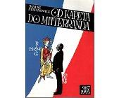 Szczegóły książki OD KAPETA DO MITTERRANDA