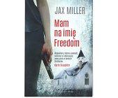 Szczegóły książki MAM NA IMIĘ FREEDOM