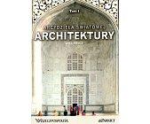 Szczegóły książki ARCYDZIEŁA ŚWIATOWEJ ARCHITEKTURY - TOM 1