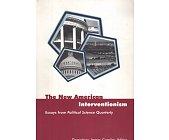 Szczegóły książki THE NEW AMERICAN INTERVENTIONISM: ESSAYS FROM POLITICAL SCIENCE QUARTERLY