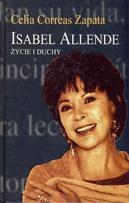 ISABEL ALLENDE - ŻYCIE I DUCHY