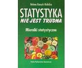 Szczegóły książki STATYSTYKA NIE JEST TRUDNA - MIERNIKI STATYSTYCZNE