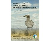 Szczegóły książki STRATEGIA OCHRONY FAUNY NA NIZINIE MAZOWIECKIEJ