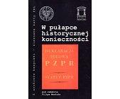 Szczegóły książki W PUŁAPCE HISTORYCZNEJ KONIECZNOŚCI