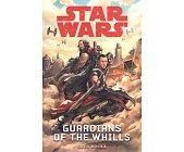 Szczegóły książki STAR WARS - GUARDIANS OF THE WHILLS