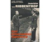 Szczegóły książki JOACHIM VON RIBBENTROP - SZEF HITLEROWSKIEJ DYPLOMACJI