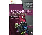 Szczegóły książki FOTOGRAFIA CYFROWA. ILUSTROWANY PRZEWODNIK