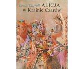 Szczegóły książki ALICJA W KRAINIE CZARÓW I PO DRUGIEJ STRONIE LUSTRA