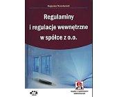 Szczegóły książki REGULAMINY I REGULACJE WEWNĘTRZNE W SPÓLCE Z O.O.
