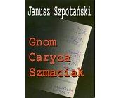 Szczegóły książki GNOM, CARYCA, SZMACIAK