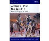 Szczegóły książki ARMIES OF IVAN THE TERRIBLE: RUSSIAN TROOPS 1505–1700 (OSPREY PUBLISHING)