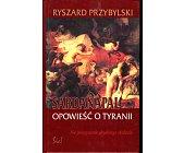 Szczegóły książki SARDANAPAL - OPOWIEŚĆ O TYRANII