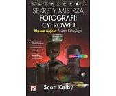 Szczegóły książki SEKRETY MISTRZA FOTOGRAFII CYFROWEJ