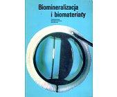 Szczegóły książki BIOMINERALIZACJA I BIOMATERIAŁY