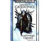 Szczegóły książki PAN LODOWEGO OGRODU - TOM 4 (2 CZĘŚCI)  (MISTRZOWIE POLSKIEJ FANTASTYKI - 4, 5)