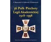 Szczegóły książki 36 PUŁK PIECHOTY LEGII AKADEMICKIEJ 1918 - 1998