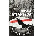 Szczegóły książki CZERWONA ATLANTYDA