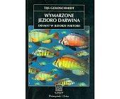 Szczegóły książki WYMARZONE JEZIORO DARWINA - DRAMAT W JEZIORZE WIKTORII (NA ŚCIEŻKACH NAUKI)