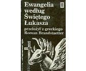 Szczegóły książki EWANGELIA WEDŁUG ŚWIĘTEGO ŁUKASZA