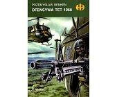 Szczegóły książki OFENSYWA TET 1968 (HISTORYCZNE BITWY)