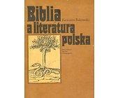 Szczegóły książki BIBLIA A LITERATURA POLSKA