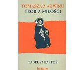 Szczegóły książki TOMASZA Z AKWINU TEORIA MIŁOŚCI