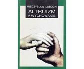 Szczegóły książki ALTRUIZM A WYCHOWANIE