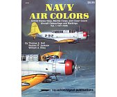Szczegóły książki NAVY AIR COLORS: US NAVY, MARINE CORPS, AND COAST GUARD AIRCRAFT CAMOUFLAGE AND MARKINGS