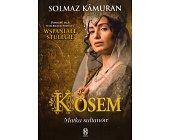 Szczegóły książki KOSEM - MATKA SUŁTANÓW