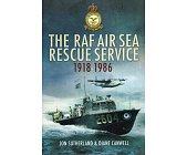 Szczegóły książki THE RAF AIR SEA RESCUE SERVICE 1918-1986