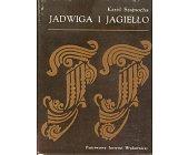 Szczegóły książki JADWIGA I JAGIEŁŁO - 4 TOMY