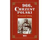 Szczegóły książki 966. CHRZEST POLSKI