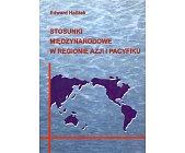 Szczegóły książki STOSUNKI MIĘDZYNARODOWE W REGIONIE AZJI I PACYFIKU